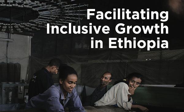 Facilitating Inclusive Growth in Ethiopia